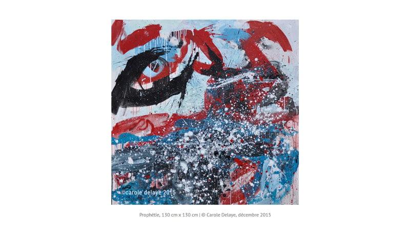 Carole Delaye, peinture 2015, Prophétie